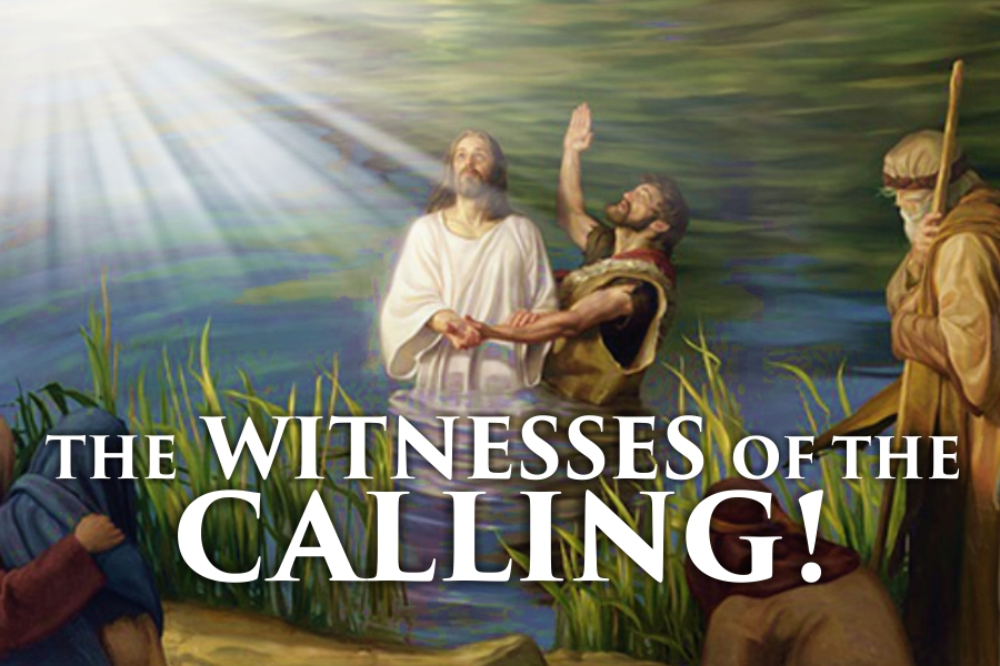 THE WITNESSES OF THE CALLING!