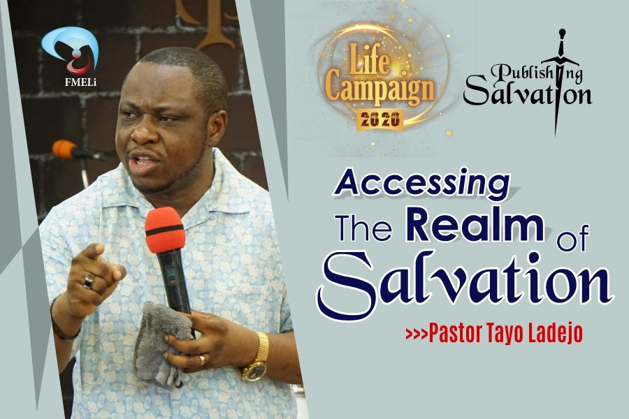 18. Accessing The Realm Of Salvation - Pst. Tayo Ladejo