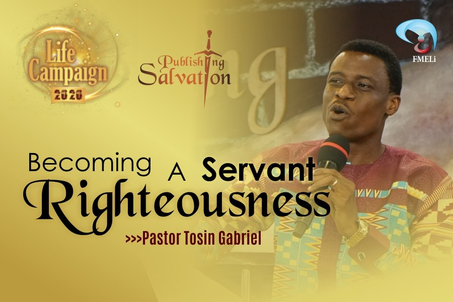 12. Becoming A Servant Righteousness - Pst. Tosin Gabriel