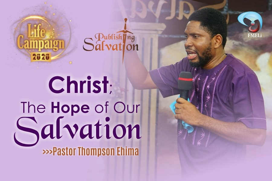10. Christ The Hope Of Our Salvation - Pst. Thompson Ehima