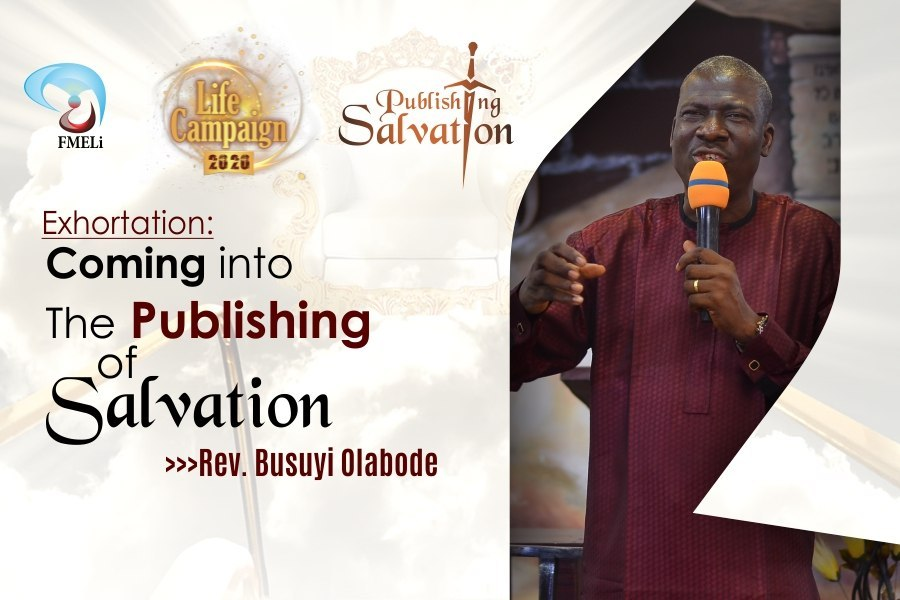 11. Exhortation - Coming into the Publishing of Salvation - Rev. Busuyi Olabode