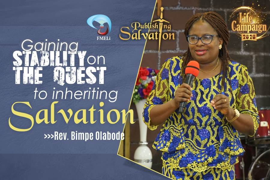 16. Gaining Stability On The Quest To Inheriting Salvation - Rev. Mrs Bimpe Olabode