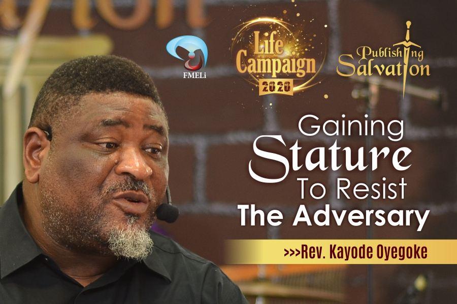 24. Gaining Stature To Resist The Adversary - Rev. Kayode Oyegoke
