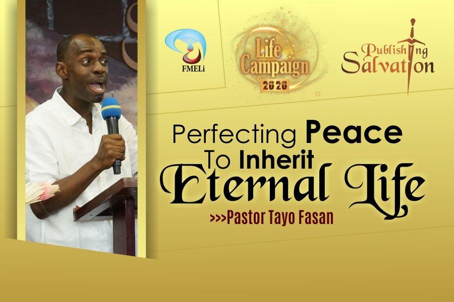 5. Perfecting Peace To Inherit Eternal Life - Pst. Tayo Fasan
