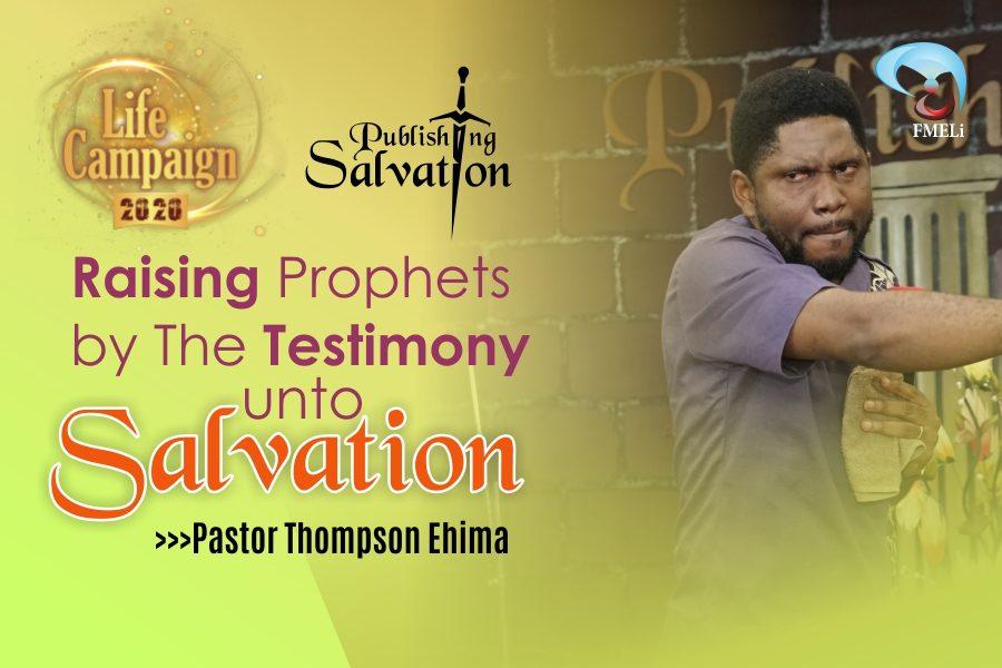 14. Raising Prophets By The Testimony Unto Salvation - Pst. Thompson Ehima
