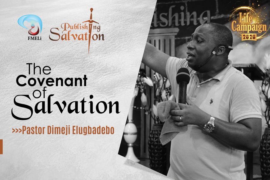 13. The Covenant Of Salvation - Pst. Dimeji Elugbadebo