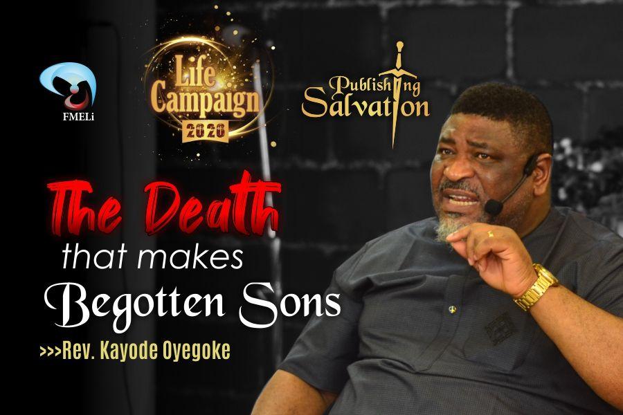Death that Makes Begotten Sons