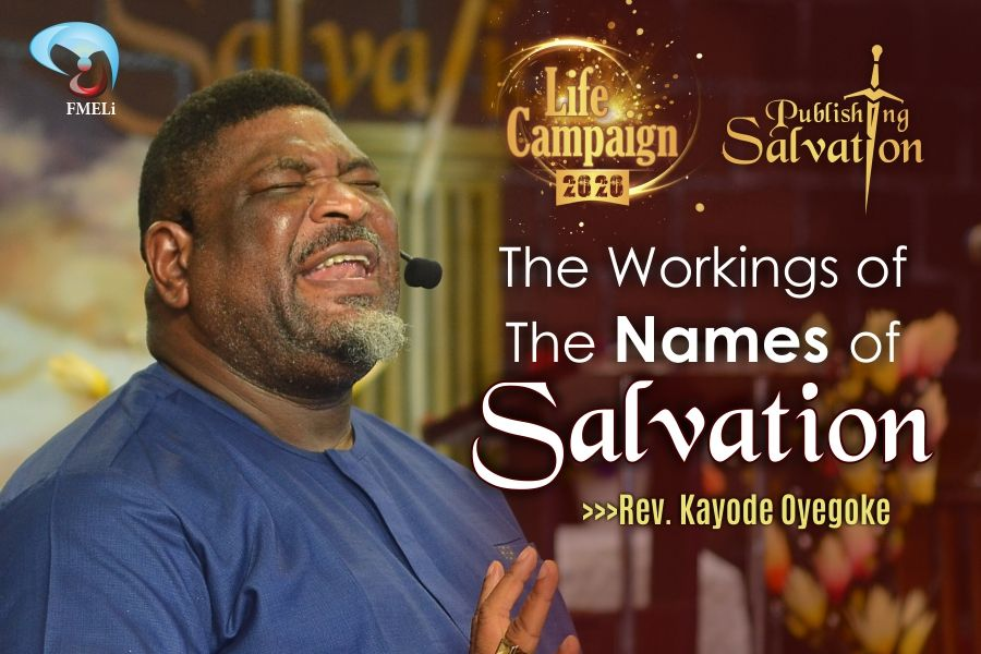 22. The Workings Of The Names Of Salvation - Rev. Kayode Oyegoke