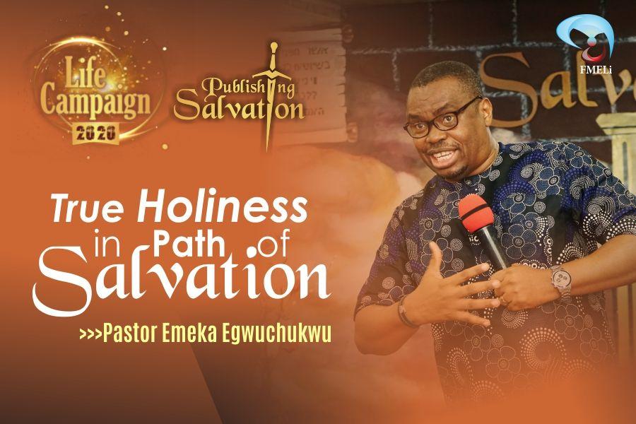 3. True Holiness In Path Of Salvation - Pst. Emeka Egwuchukwu