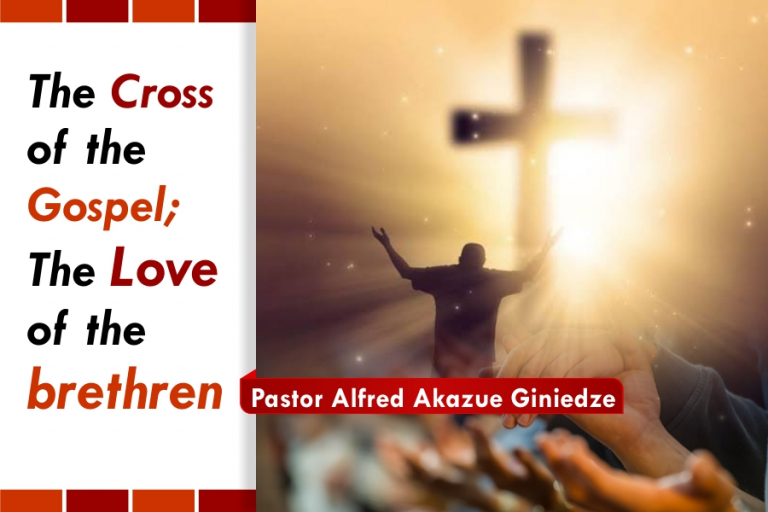 THE CROSS OF THE GOSPEL THE LOVE OF THE BRETHREN