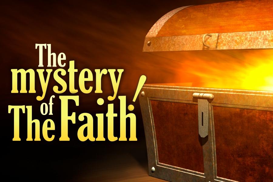 The Mystery of Faith! - Full Manifestation of Eternal Life