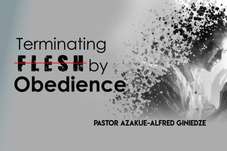 TERMINATING FLESH BY OBEDIENCE