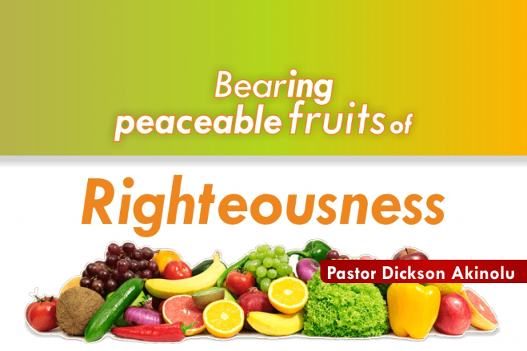 BEARING PEACEABLE FRUITS OF RIGHTEOUSNESS