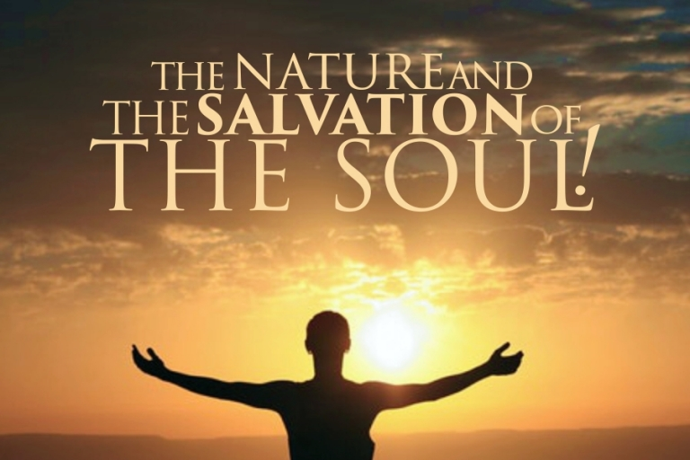 THE NATURE AND THE SALVATION OF THE SOUL