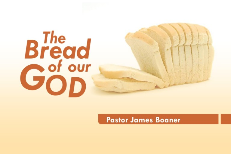 THE BREAD OF OUR GOD