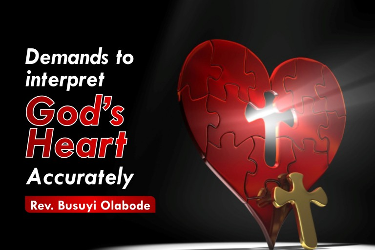DEMANDS TO INTEPRET GOD'S HEART ACCURATELY