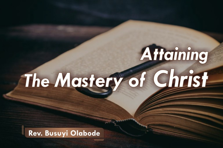 ATTAINING THE MASTERY OF CHRIST